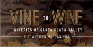 Vine to Wine, in Downtown Morgan Hill, Sunday, September 12th