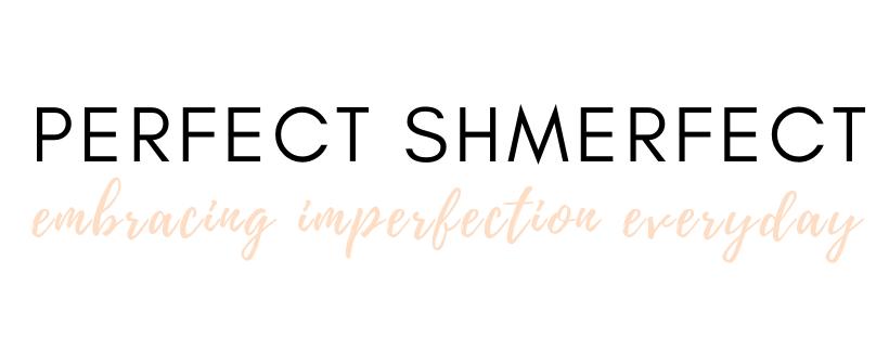 PERFECT SHMERFECT