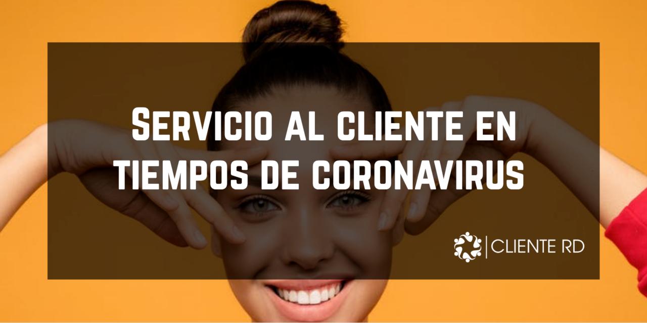 Servicio al cliente en tiempos de coronavirus