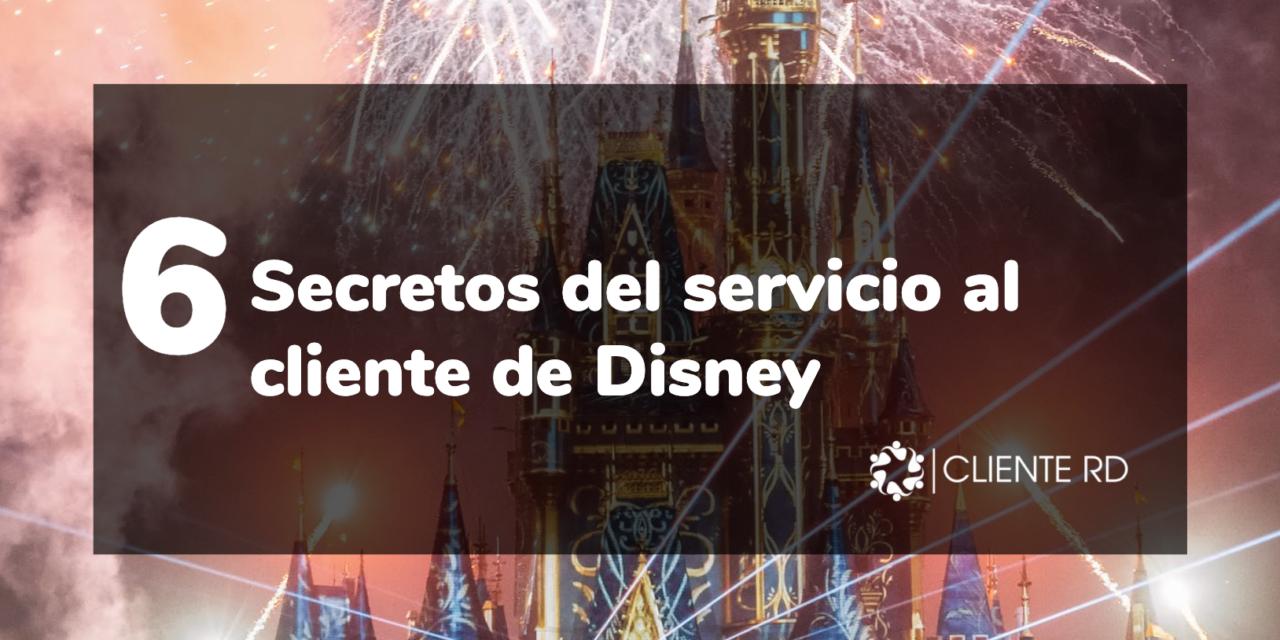 6 secretos del servicio al cliente de Disney