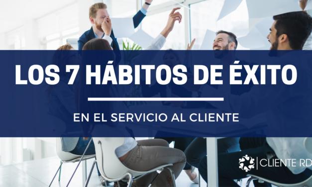 Los 7 hábitos de éxito en el servicio al cliente