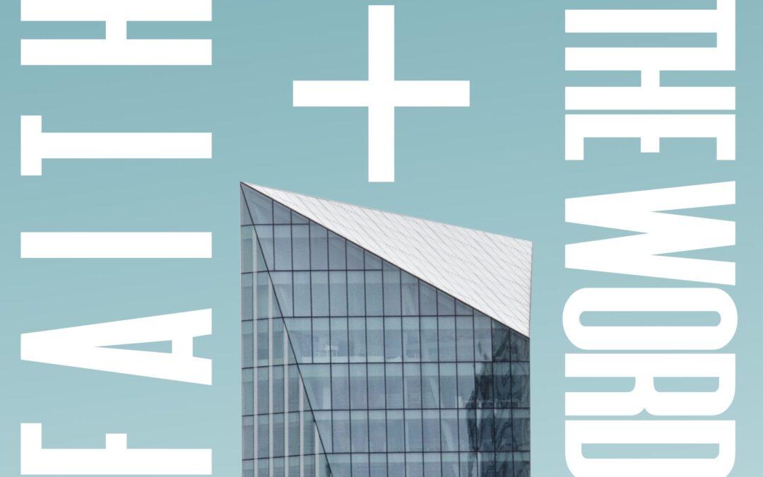 Faith + The Word