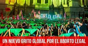 Un nuevo grito global por el aborto legal