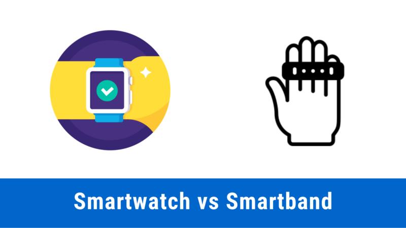 Smartwatch vs Smartband