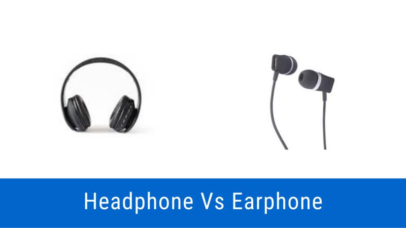 Headphone Vs Earphone