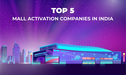 TOP 5 MALL ACTIVATION COMPANIES IN INDIA