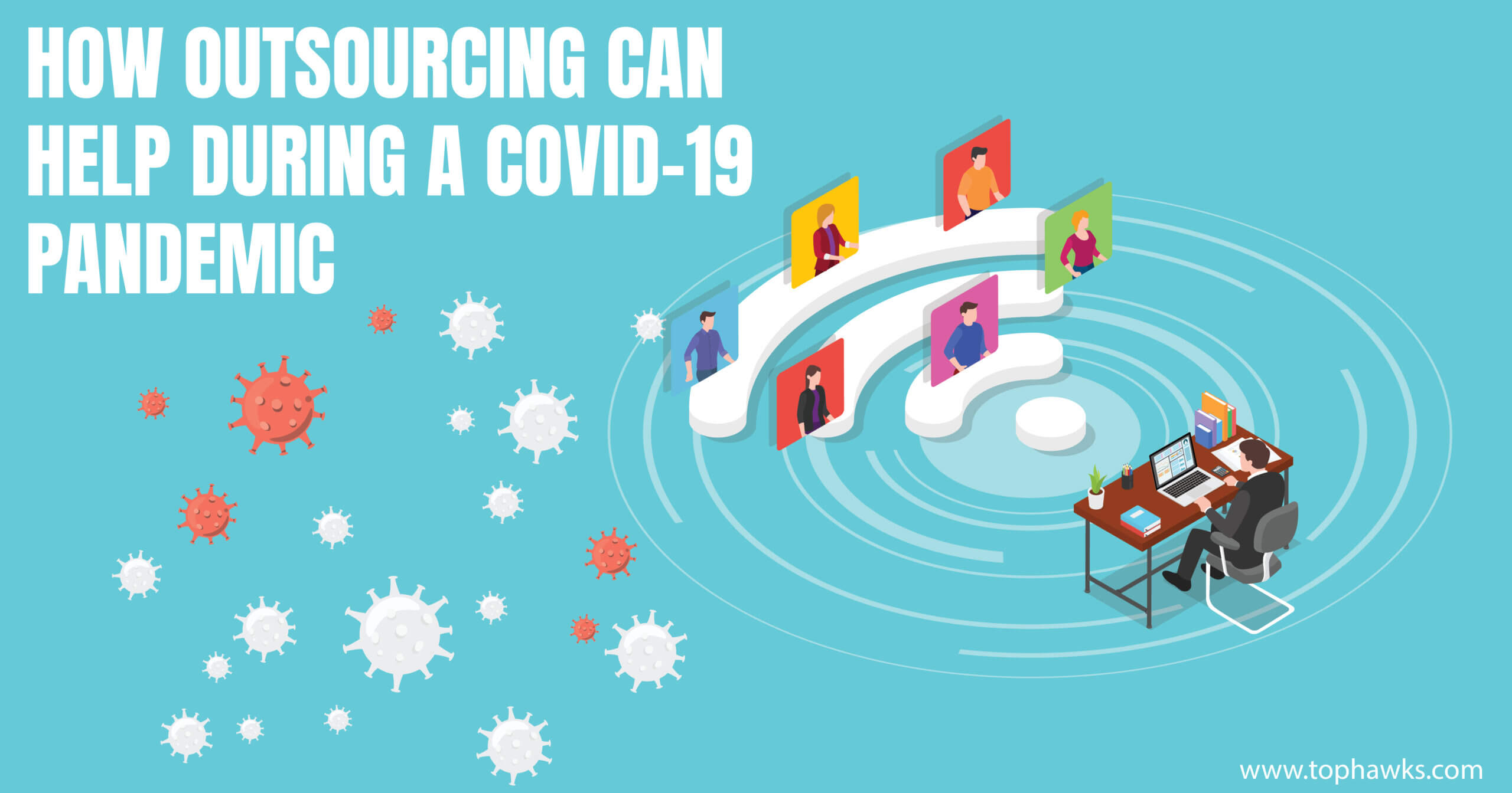 How outsourcing can help during a covid-19 pandemic