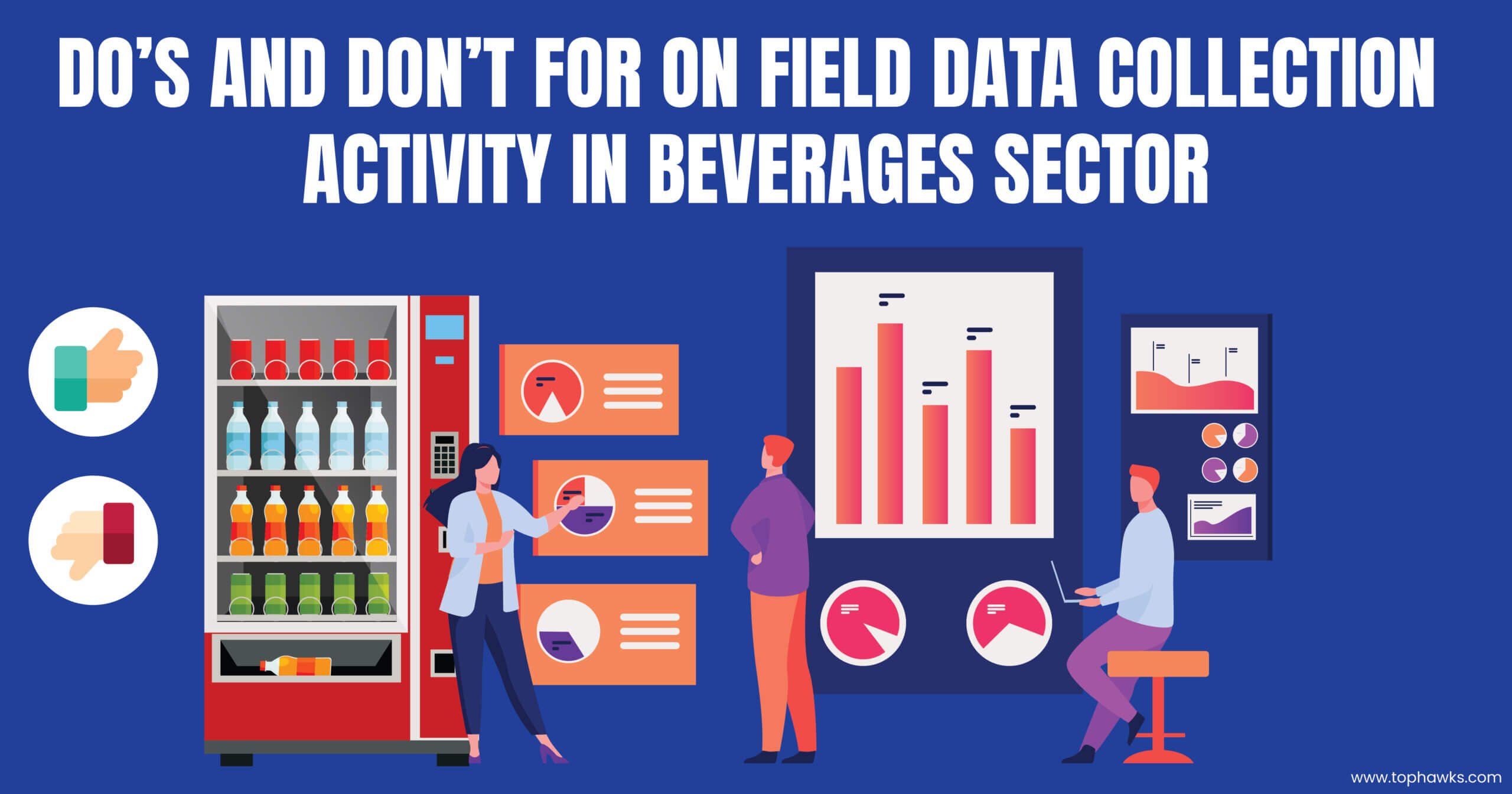 Do's and don'ts for On-field data collection activity in Beverages Sector?