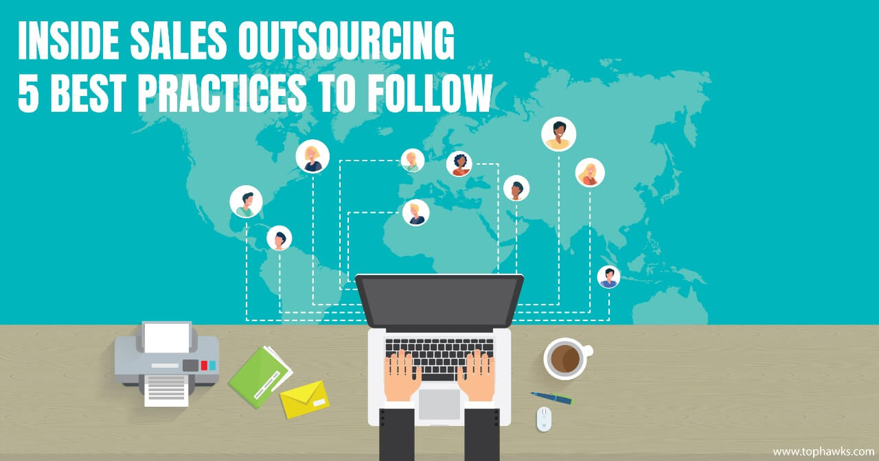 Inside Sales Outsourcing – 5 best practices to follow