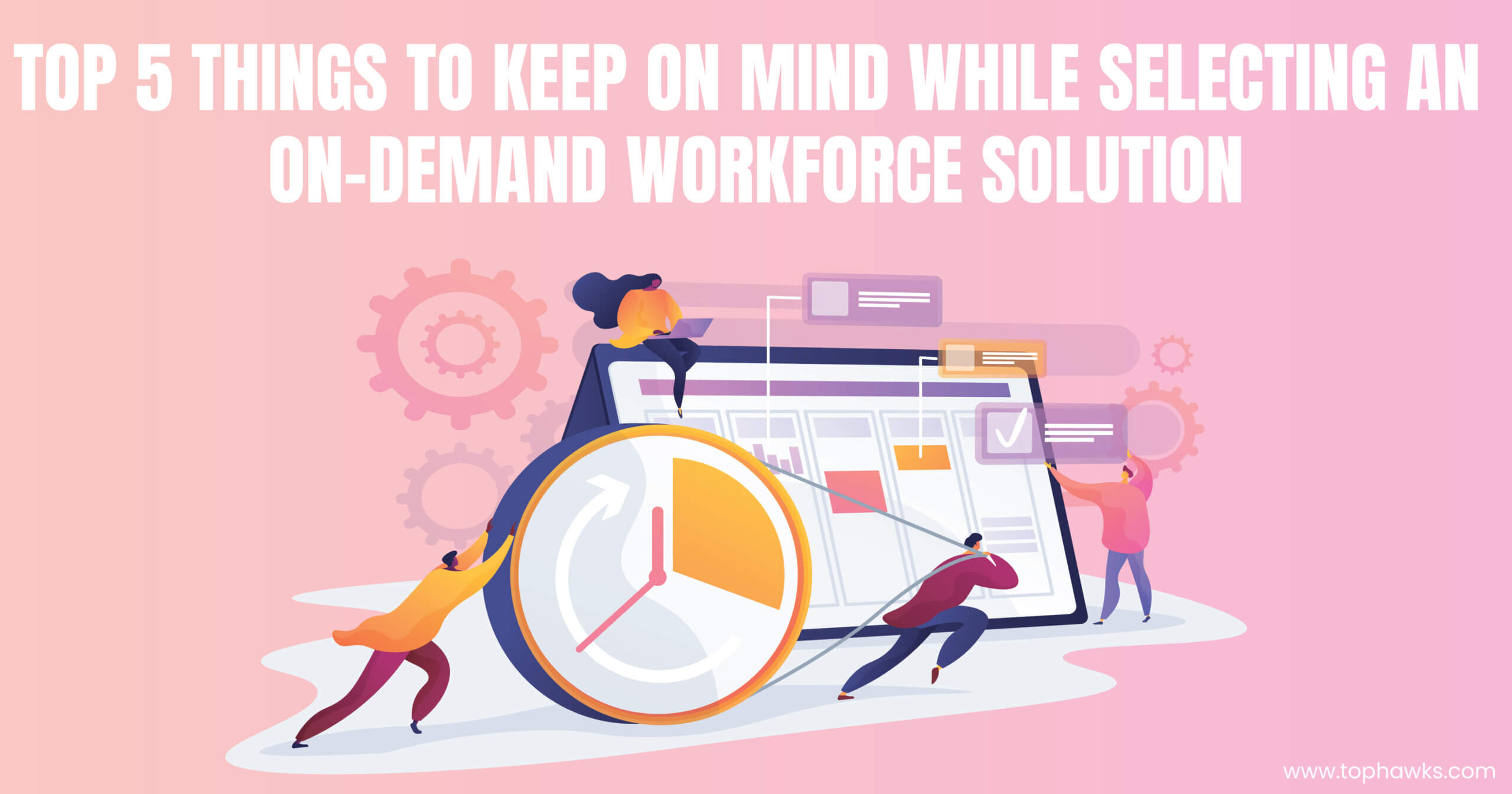 Top 5 things to keep in mind while selecting an on-demand workforce solution