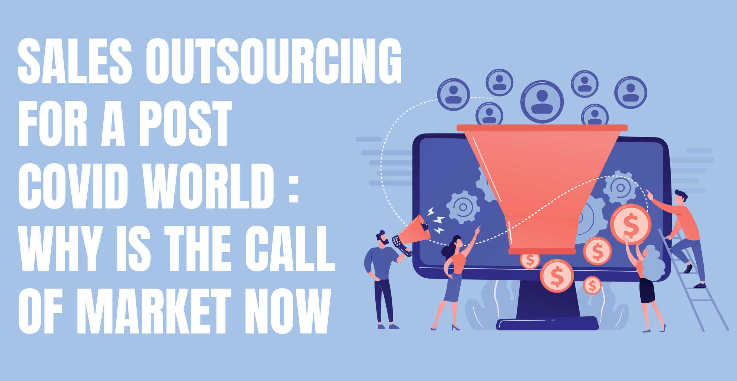 Sales outsourcing for a post covid world: why is the call of the market now?