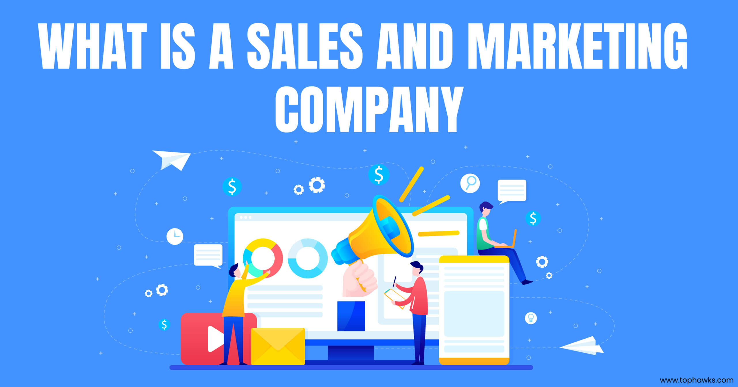 What is a Sales and Marketing Company?