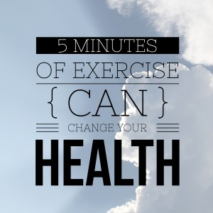 5 Minutes of Exercise Can Change Your Health