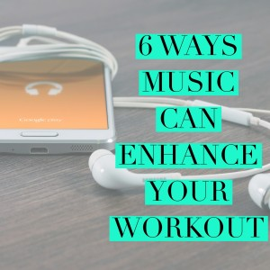 6 Ways Music Can Enhance Your Workout