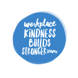 Workplace kindness builds stronger teams