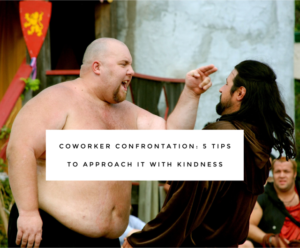 confrontation with kindness