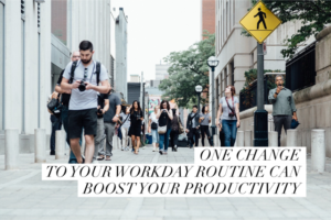 One Change yo Your Workday Routine Can Boost Your Productivity
