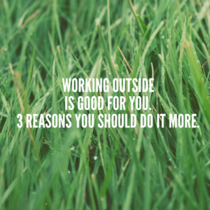 working outside is good for you