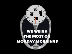 weigh the most monday