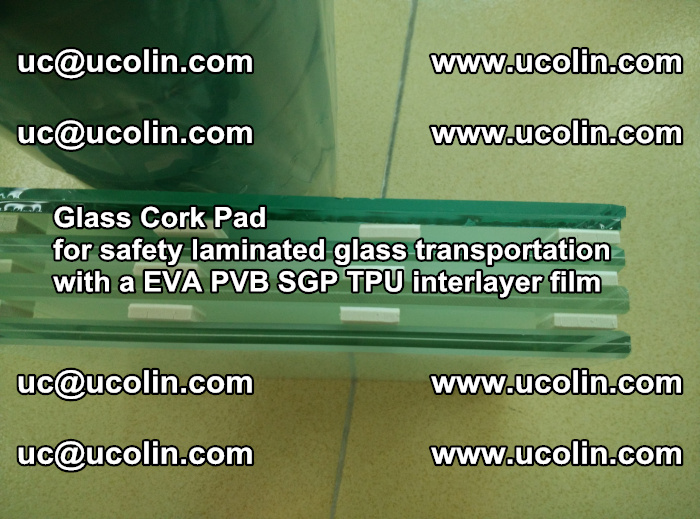 Glass Cork Pad for safety laminated glass transportation with a EVA PVB SGP TPU interlayer film (61)