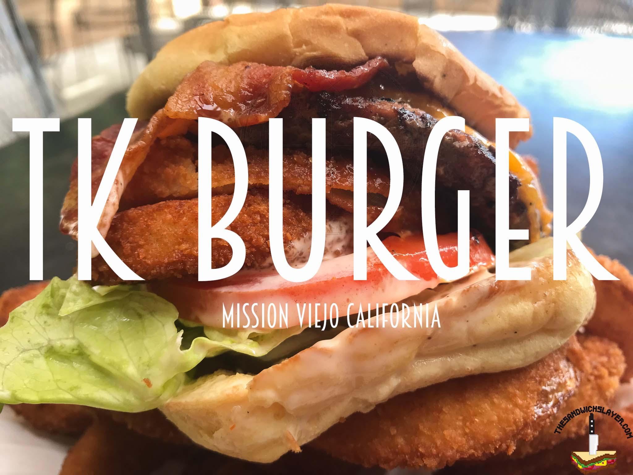 TK Burger Mission Viejo