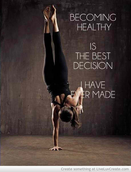 Fitness Motivational Quotes Becoming Healthy Is The Best Decision I Have Ever Made