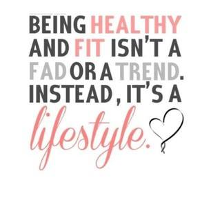 Fitness Motivational Quotes Being Healthy And Fit Isn't A Fad Or A Trend, Instead It's A Lifestyle