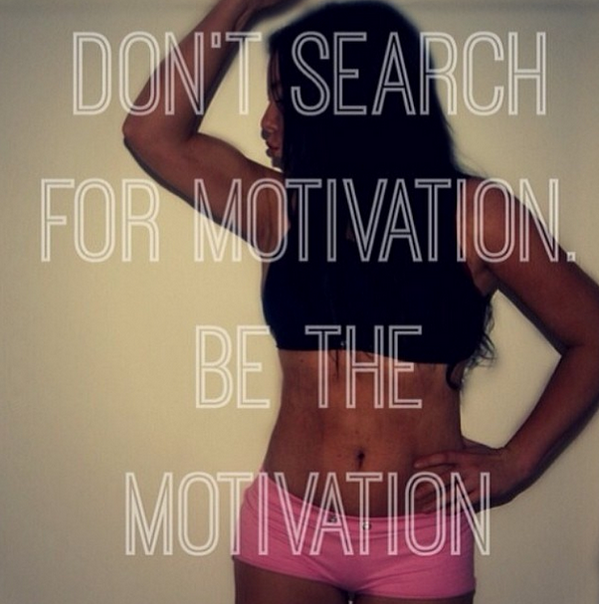 Fitness Motivational Quotes Don't Search For Motivation, Be The Motivation
