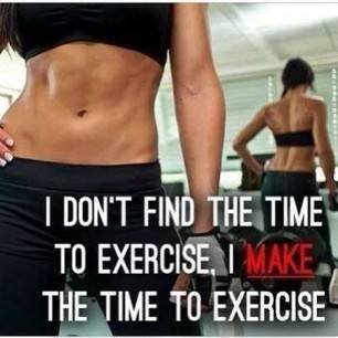 Fitness Motivational Quotes I Don't Find The Time To Exercise, I Make Time To Exercise