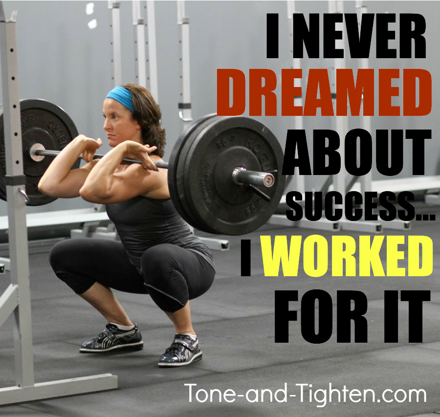 Fitness Motivational Quotes I Never Dreamed About Success. I Worked For It