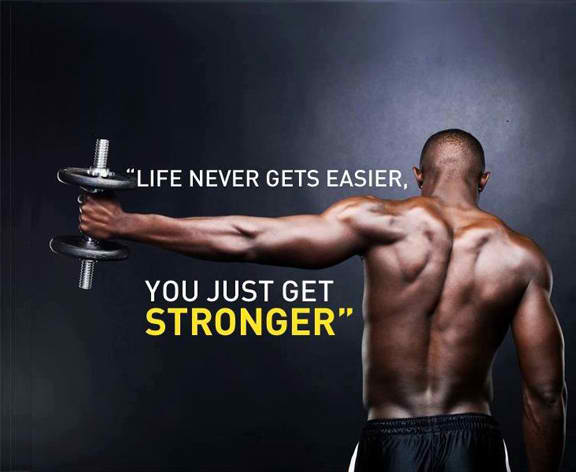 Fitness Motivational Quotes Life Never Gets Easier, You Just Get Stronger