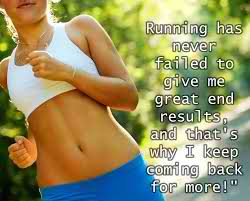 Fitness Motivational Quotes Running Has Never Failed To Give Me Great End Results, And That's Why I Keep Coming Back For More