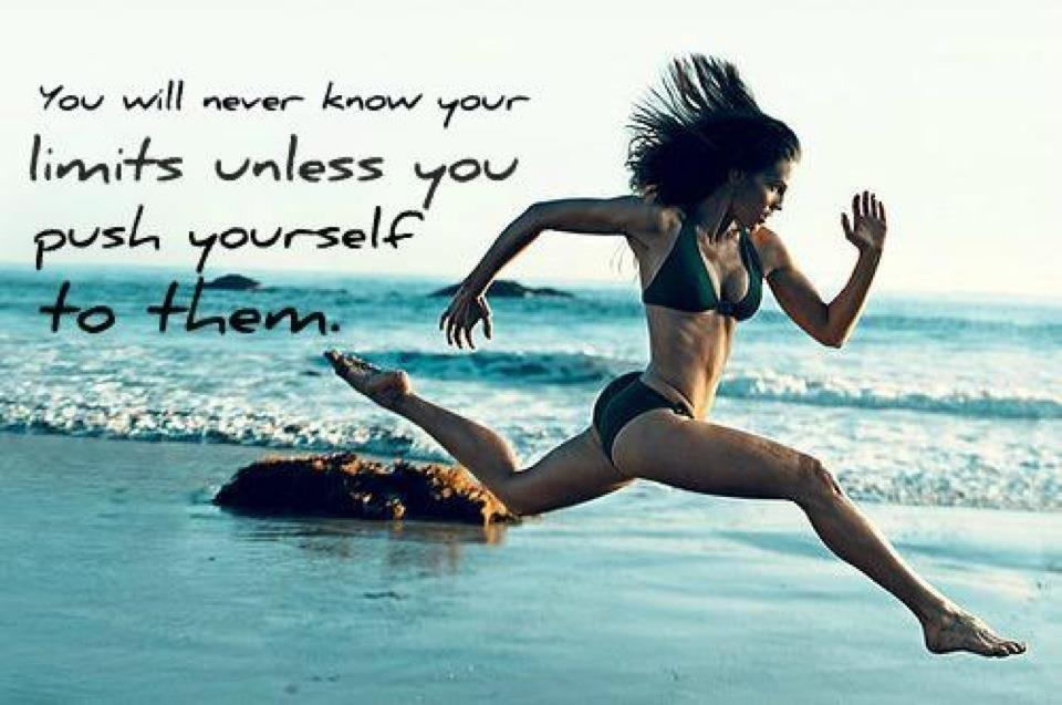 Fitness Motivational Quotes You Will Never Know Your Limits Unless You Push Yourself To Them