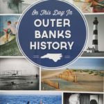 A slice of OBX History for each day of the year, 380 glorious pages of historical tidbits by Sarah Downing