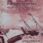 Portsmouth divided discusses the roles of both Union and Condederate forces as they captured and occupied Portsmouth Island and the support of the people who lived there.