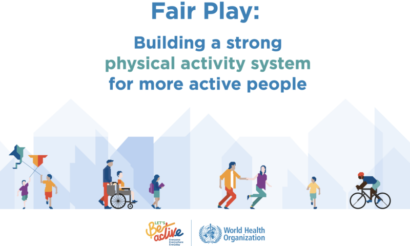 Fair Play: Building a strong physical activity system for more active people
