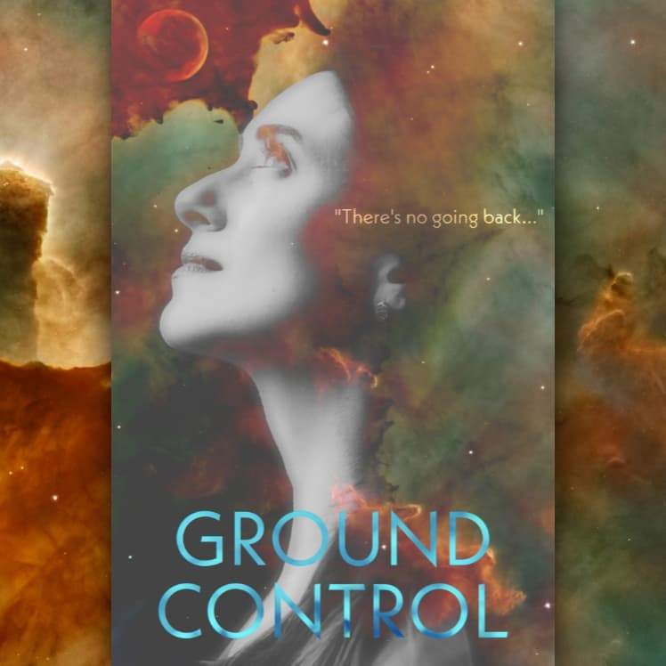 """A woman is surrounded by nebulous clouds. Text shown: """"There's no going back."""" Ground Control."""