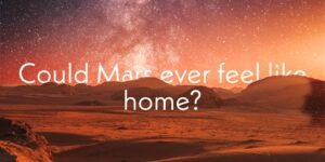 Could Mars ever feel like home? Words superimposed on an alien landscape