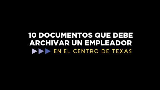 10 documentos que debe archivar un empleador para sus empleados en Texas