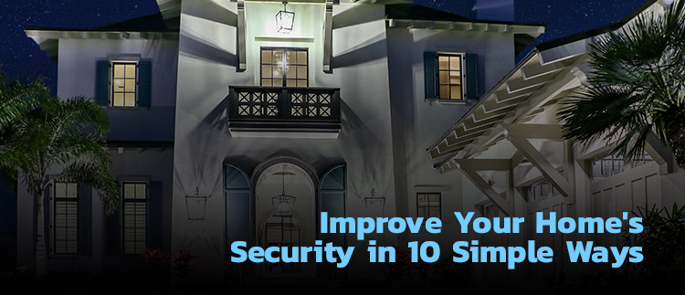 Improve Your Home's Security in 10 Simple Ways