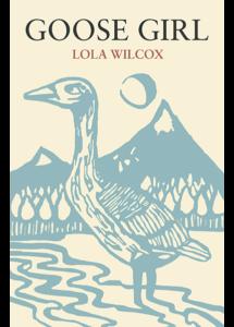 Goose Girl, Lola Wilcox