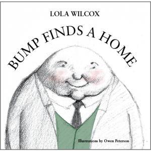 Bump Finds a Home, Lola Wilcox