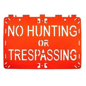 Molded Forever Sign Orange No Hunting or Trespassing