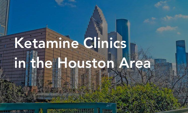 Best Ketamine Clinics in Houston Area
