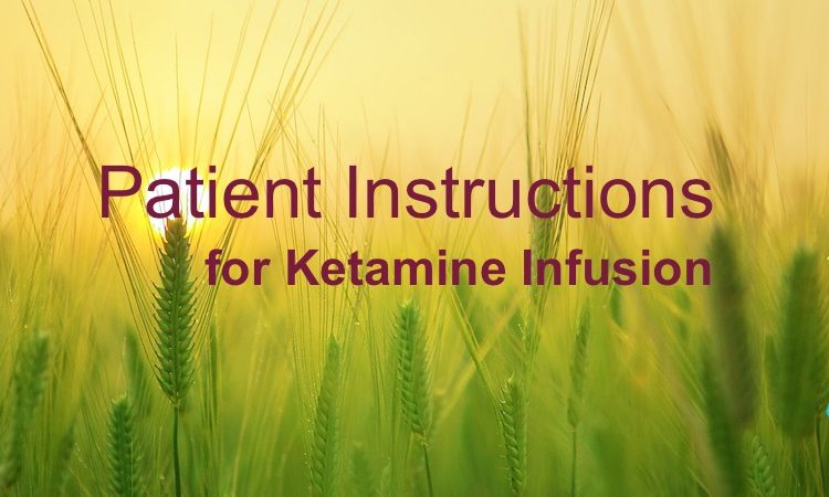 ketamine infusion instructions for new patients