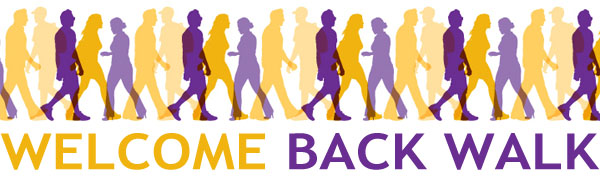 Welcome Back Walk