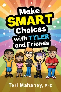 Make SMART Choices with Tyler and Friends