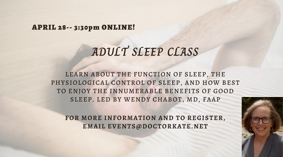 Adult Sleep Class, April 28 at 3:30pm. Led by Dr. Wendy Chabot