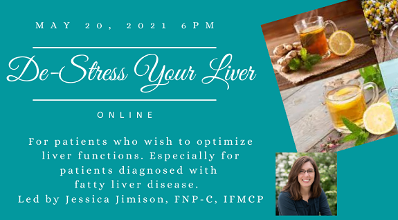 De-Stress Your Liver on May 20 at 6pm. Led by Jessica Jimison