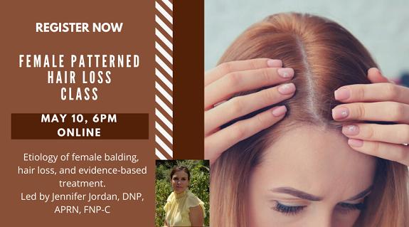 Female Hair Loss, May 10 at 6pm. With Jennifer Jordan